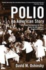 Polio: An American Story by David M. Oshinsky (Hardback, 2006)