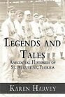 Legends and Tales:: Anecdotal Histories of St. Augustine, Florida by Karen G Harvey (Paperback / softback, 2005)