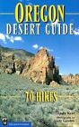 Oregon Desert Guide: 70 Hikes by Andy Kerr (Paperback / softback, 2001)