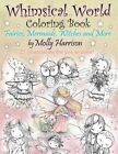 Whimsical World Coloring Book: Fairies, Mermaids, Witches and More! by Molly Harrison (Paperback / softback, 2016)
