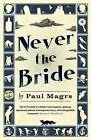 Never the Bride by Paul Magrs (Paperback, 2007)