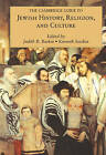 The Cambridge Guide to Jewish History, Religion, and Culture: A Comprehensive Survey by Cambridge University Press (Paperback, 2010)