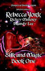 Silk and Magic Book One by Rebecca York, Rickey Mallory, Brandy Lee (Paperback / softback, 2004)