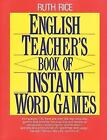 English Teacher's Book of Instant Word Games by Ruth Rice (1992, Paperback)
