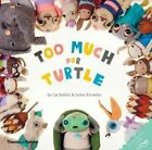 Too Much for Turtle by Cat Rabbit, Isobel Knowles (Hardback, 2015)
