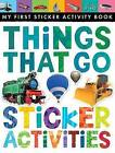 Things That Go Sticker Activities by Jonthan Litton, Jonathan Litton (Paperback / softback, 2015)