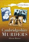 Cambridgeshire Murders by Alison Bruce (Paperback, 2005)