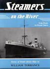 Steamers of the River: Stories of Steam-Driven Ships by William Torrance (Hardback, 1986)