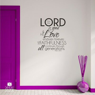 Psalm 100:5 The Lord Is Good Bible Verse Wall Decal - Wall Word Quote