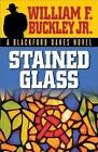 Stained Glass by William F Buckley (Paperback / softback, 2005)
