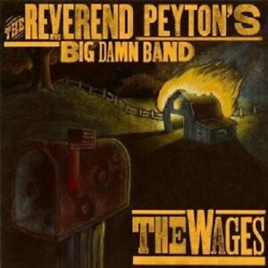 The-Reverend-Peyton-039-s-Big-Damn-Band-The-Wages-CD-ALTERNATIVE-METAL-ROCK-NEW