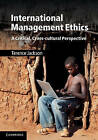 International Management Ethics: A Critical, Cross-cultural Perspective by Terence Jackson (Hardback, 2011)