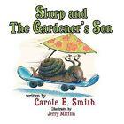 Slurp and The Gardener's Son by Carole E. Smith (Paperback, 2011)