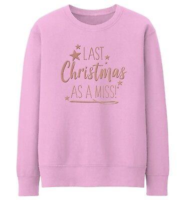 Last Christmas as Miss Last Christmas as a Miss,sweatshirt sweater jumper