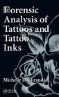 Forensic Analysis of Tattoos and Tattoo Inks by Michelle D. Miranda (Hardback, 2015)