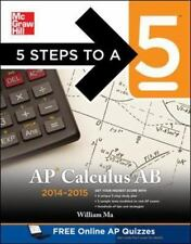 5 Steps to a 5 AP Calculus AB, 2014-2015 Edition (5 Steps to a 5 on the Advanced