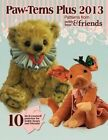 Paw-Terns Plus 2013: Patterns from Teddy Bear & Friends by Teddy Bear & Friends Magazine (Paperback / softback, 2013)