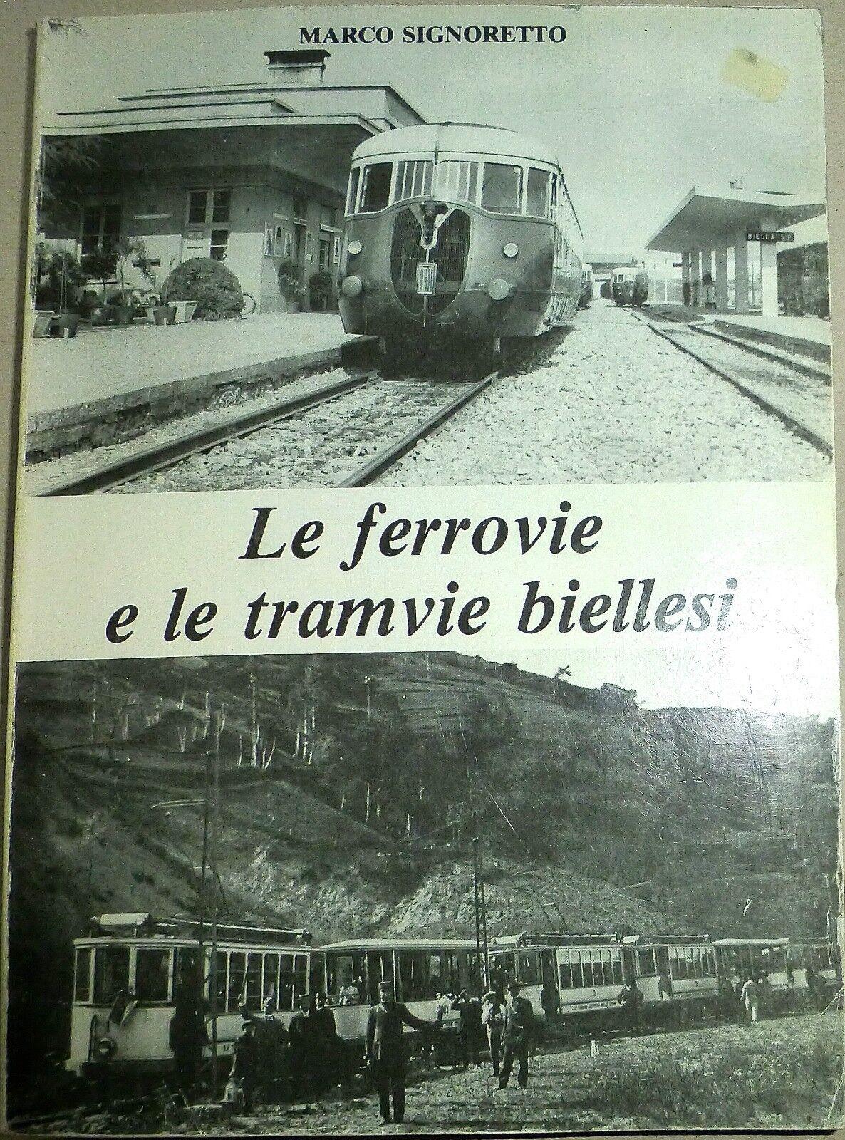 Le ferrovie e le tramvie biellesi Marco Signoretto Calosci Cortona b2d Å *