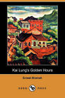 Kai Lung's Golden Hours by Ernest Bramah (Paperback / softback, 2008)