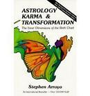 Astrology, Karma and Transformation: Inner Dimensions of the Birth Chart by Stephen Arroyo (Paperback, 1984)