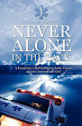 Never Alone in the Back: A Paramedic's Reflections on Faith, Prayer and the Journey with God by Gerald Morton (Paperback / softback, 2011)
