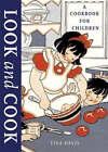 Look and Cook: A Beginning Cookbook for Children by Tina (Graphic deigner) Davis (Paperback, 2004)
