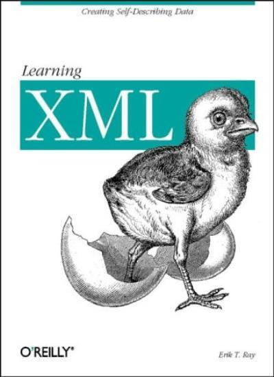 Learning XML: Guide to Creating Self-Describing Data By Erik T. .9780596000462