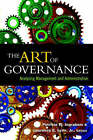 The Art of Governance: Analyzing Management and Administration by Georgetown University Press (Paperback, 2004)