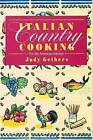 Italian Country Cooking: For the American Kitchen by Judith Gethers (Paperback / softback)