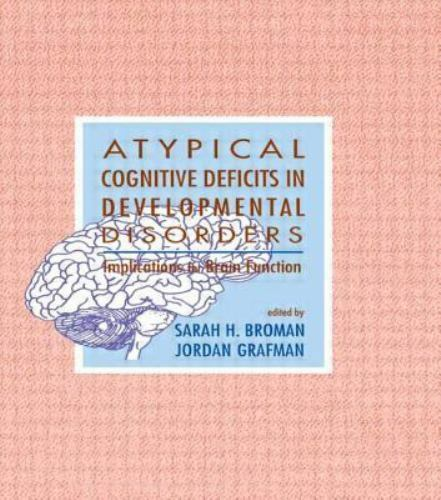 Atypical Cognitive Deficits in Developmental Disorders: Implications for Brain F