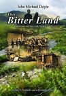 This Bitter Land by John Michael Doyle (Paperback, 2011)