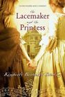 The Lacemaker and the Princess by Kimberly Brubaker Bradley (Paperback, 2009)