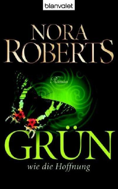 Grün wie die Hoffnung ► Nora Roberts (Taschenbuch)  ►►►UNGELESEN