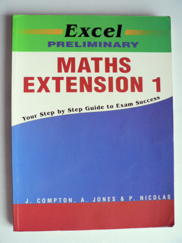 1 of 1 - Excel Preliminary Maths Extension 1 by J Compton, A Jones, P Nicolas (P/b 2001)