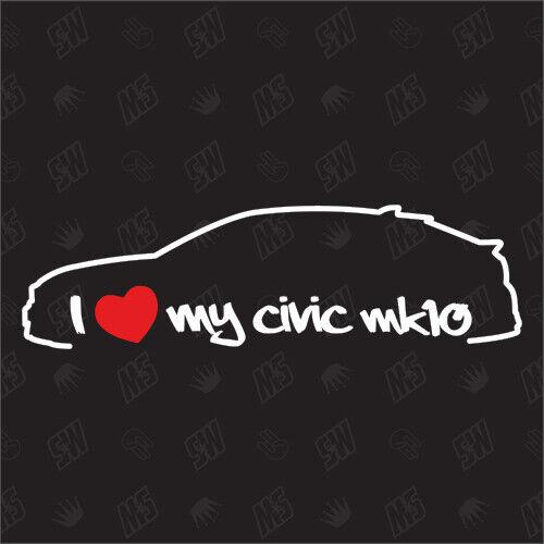 15-17 Schrägheck Bj I love my Honda Civic MK10 Sticker FK2
