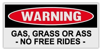 Funny Warning Magnets: GAS, GRASS OR ASS - NO FREE RIDES | Removable  Reusable | eBay