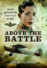 Above the Battle: An Air Observation Post Pilot at War by Ronald Lyell Munro (Hardback, 2016)