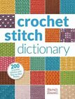 Crochet Stitch Dictionary 200 Essential Stitches With - Hazell Sarah Pape