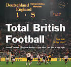 Total British Football: Dream Teams - Legend Ratings - The Boltest, the Bad and the Ugly by Nick Holt, Guy Lloyd (Paperback, 2006)