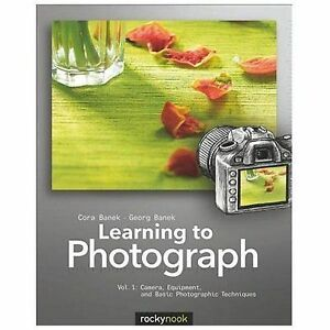Learning-to-Photograph-Volume-1-Camera-Equipment-and-Basic-Photographic