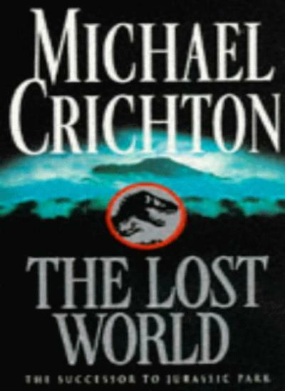The Lost World By Michael Crichton. 9780099637813