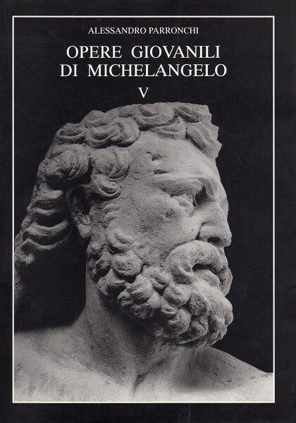 Opere giovanili di Michelangelo V.Revisioni e aggiornamenti, A. Parronchi