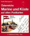Österreichs Marine und Küste auf alten Postkarten von Lothar Baumgartner und Georg Pawlik (1996, Gebundene Ausgabe)