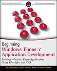 Beginning Windows Phone 7 Application Development: Building Windows Phone Applications Using Silverlight and Xna by Robert Fonseca-Ensor, Nick Lecrenski, Karli Watson (Paperback, 2011)