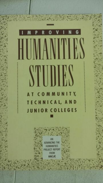 Improving Humanities Studies at Community, Technical and Junior Colleges by Jame