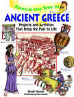 Spend the Day in Ancient Greece: Projects and Activities That Bring the Past to Life by Linda Honan (Paperback, 1998)