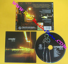 CD CROSBI All In 2007 Europe MECHANISM MECH015CD no lp mc dvd (CS12)
