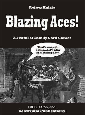 Blazing Aces!: A Fistful of Family Card Games by Knizia, Reiner Paperback Book