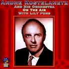 On the Air With Lily Pons by Andr' Kostelanetz & His Orchestra/Andr' Kostelanetz (CD, Jul-2011, Sounds of Yesteryear)