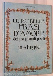 Frasi Piccolissime D Amore.Le Piu Belle Frasi D Amore Dei Piu Grandi Poeti In Sei Lingue Matteo Granero Di Ebay